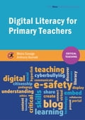 Digital Literacy for Primary Teachers e93cfd1e-870f-4c18-9359-218acaeb78d0