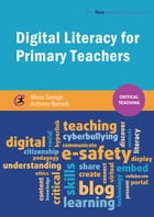 Digital Literacy for Primary Teachers by Moira Savage