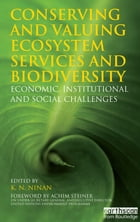 Conserving and Valuing Ecosystem Services and Biodiversity: Economic, Institutional and Social…