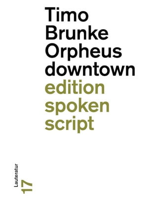 Orpheus downtown: Lauteratur by Timo Brunke