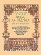 O'Neill's Music of Ireland by Miles Krassen