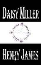 Daisy Miller: A Study in Two Parts by Henry James