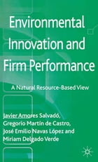 Environmental Innovation and Firm Performance: A Natural Resource-Based View