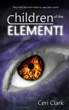 Children of the Elementi: Elerian Chronicles, #1 by Ceri Clark