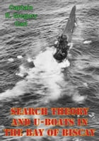 Search Theory And U-Boats In The Bay Of Biscay by Captain R. Gregory Carl