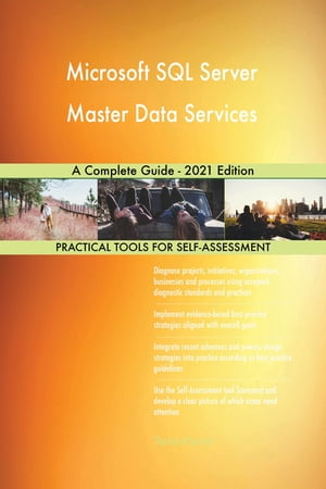 Microsoft SQL Server Master Data Services A Complete Guide - 2021 Edition by Gerardus Blokdyk