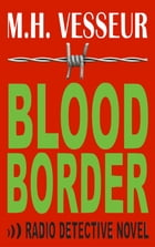 Blood Border: A Radio Detective by M.H. Vesseur