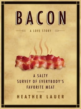 Book Bacon: A Love Story: A Love Story by Heather Lauer
