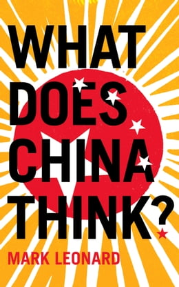 Book What Does China Think? by Mark Leonard