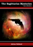 The Sagittarius Mysteries - Part 2: Revolver by Adrian Holland