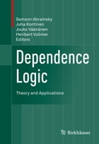 Dependence Logic: Theory and Applications by Samson Abramsky