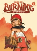 Burning Tattoo - Tome 1 - tome 1 61a96495-6664-4164-bf79-43c3a3c6894f