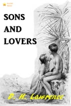 Sons and Lovers by D. H. Lawrence