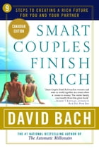 Smart Couples Finish Rich, Canadian Edition: 9 Steps to Creating a Rich Future for You and Your Partner (Canadian Edition) by David Bach