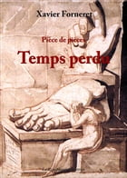 Temps perdu by Xavier Forneret