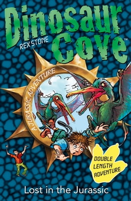 Book Dinosaur Cove: Lost in the Jurassic by Rex Stone
