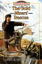 The Gold Miners' Rescue: Sheldon Jackson by Dave Jackson