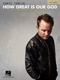 Chris Tomlin - How Great Is Our God: The Essential Collection (Songbook)