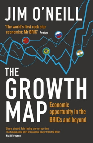 The Growth Map: Economic Opportunity in the BRICs and Beyond Economic Opportunity in the BRICs and Beyond
