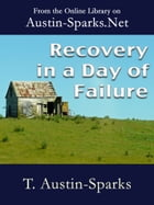 Recovery in a Day of Failure by T. Austin-Sparks