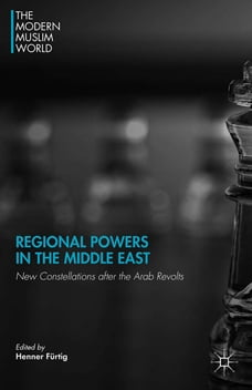 Regional Powers in the Middle East: New Constellations after the Arab Revolts