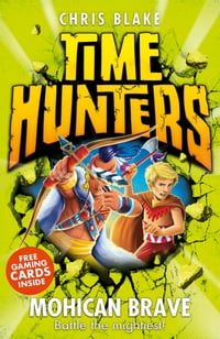 Mohican Brave (Time Hunters, Book 11)