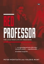 Red Professor: The Cold War life of Fred Rose