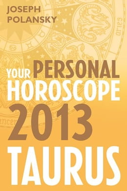 Book Taurus 2013: Your Personal Horoscope by Joseph Polansky