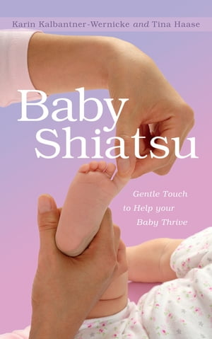 Baby Shiatsu Gentle Touch to Help your Baby Thrive
