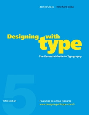 Designing with Type,  5th Edition The Essential Guide to Typography