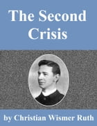 The Second Crisis in Christian Experience by Christian Wismer Ruth