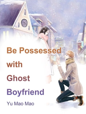 Be Possessed with Ghost Boyfriend: Volume 1