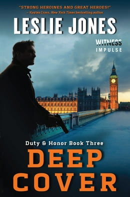 Book Deep Cover: Duty & Honor Book Three by Leslie Jones