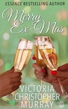 Merry Ex-Mas by Victoria Christopher Murray
