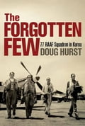 The Forgotten Few: 77 RAAF Squadron in Korea 6463da34-526f-47d4-beb0-779b2215d08f
