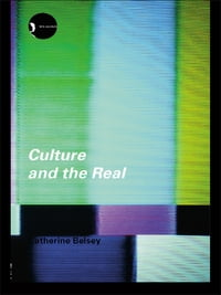 Culture and the Real: Theorizing Cultural Criticism