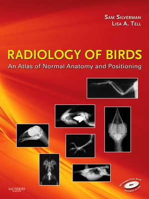 Radiology of Birds An Atlas of Normal Anatomy and Positioning
