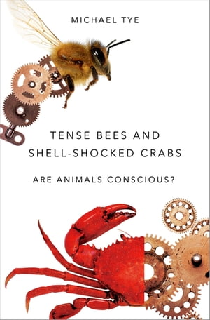 Tense Bees and Shell-Shocked Crabs Are Animals Conscious?