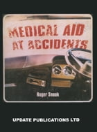 Medical Aid at Accidents by R. Snook