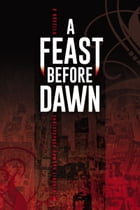 A Feast Before Dawn by Christopher Howard Lincoln