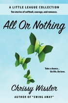 All or Nothing by Chrissy Wissler