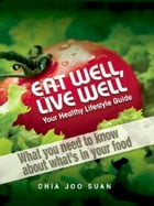 Eat well, life well by Chia Joo Suan