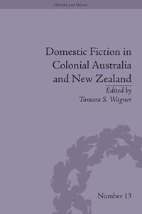 Domestic Fiction in Colonial Australia and New Zealand
