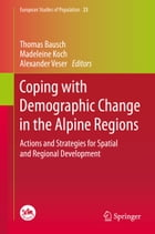 Coping with Demographic Change in the Alpine Regions: Actions and Strategies for Spatial and…