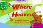 Where is Heaven? by L.M. Henderson