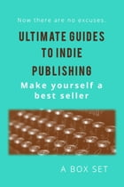 Ultimate Guides to Indie Publishing: A Six Ebook Box Set by Mary C. Blowers