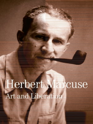 Art and Liberation Collected Papers of Herbert Marcuse,  Volume 4