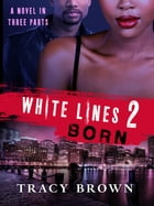 White Lines II: Born