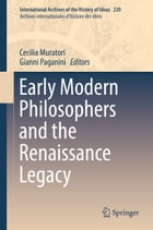 Early Modern Philosophers and the Renaissance Legacy by Cecilia Muratori