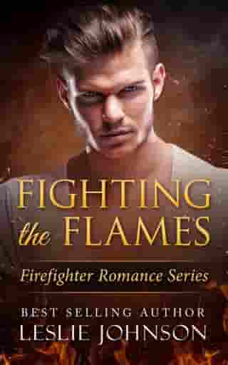 Fighting the Flames: Firefighter Romance Series, #2